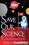 Save Our Science:How to Inspire a New Generation of Scientists