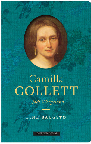 Camilla Collett: Født Wergeland