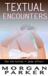 The Christine + Jake Affair (Textual Encounters, #1)