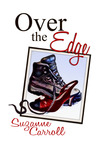 Over the Edge by Suzanne  Carroll