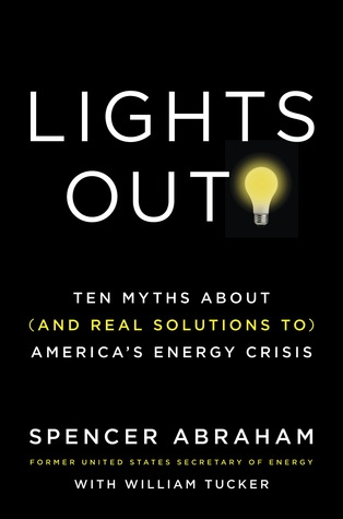lights-out-ten-myths-about-and-real-solutions-to-america-s-energy-crisis