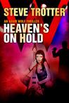 Heaven's On Hold (Adam Wolf Thriller, #2)
