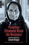 Povestea Elisabetei Rizea din Nucșoara, urmată de mărturia... by Elisabeta Rizea
