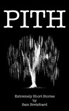 Pith: Extremely Short Stories