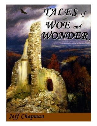 Tales of Woe and Wonder