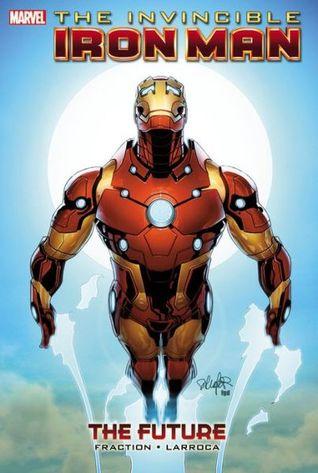 The Invincible Iron Man, Volume 11: The Future(The Invincible Iron Man, Volume I 11)