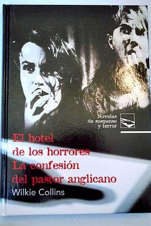 El hotel de los horrores / La confesión del pastor anglicano