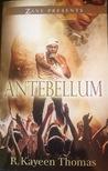Antebellum by R. Kayeen Thomas