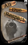All Due Respect: The Anthology