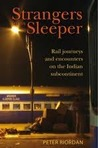 Strangers In My Sleeper: Rail Trips And Encounters On The Indian Subcontinent