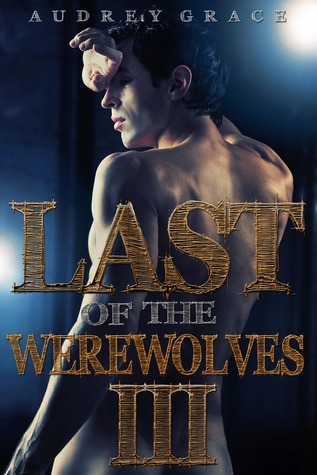 Last of the Werewolves III (Last of the Werewolves, #3)