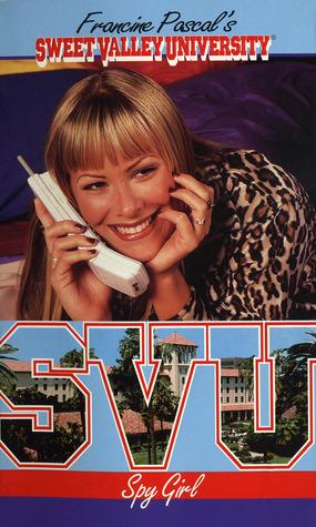 Spy Girl (Sweet Valley University, #34)