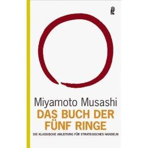 Das Buch der fünf Ringe: Die klassische Anleitung für strategisches Handeln