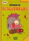 Historias de Bosquenegro (Colección ¡Toing!, #7: Bosquenegro, #2)
