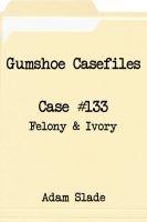Gumshoe Casefiles: Case 133