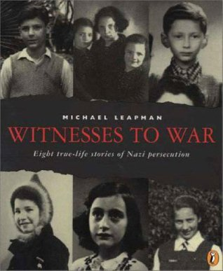 Witnesses to War: Eight True-Life Stories of Nazi Persecution