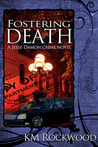 Fostering Death (A Jesse Damon Crime Novel, #2)