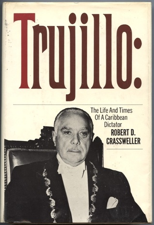 Trujillo : The Life and Times of a Caribbean Dictator