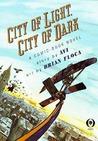 City Of Light, City Of Dark by Brian Floca