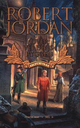 Over Verdensryggen: Femte bok, del II (Tidshjulet, #5)