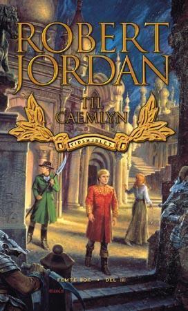 Til Caemlyn: Femte bok, del III (Tidshjulet, #5)