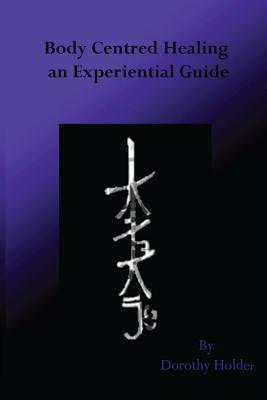 body-centred-healing-an-experiential-guide
