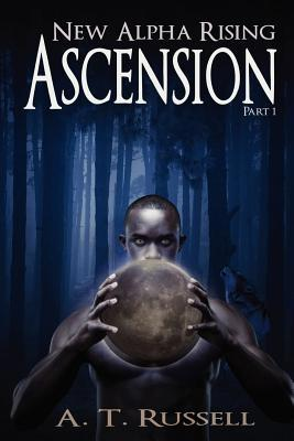 Ascension: Part 1(New Alpha Rising 1)