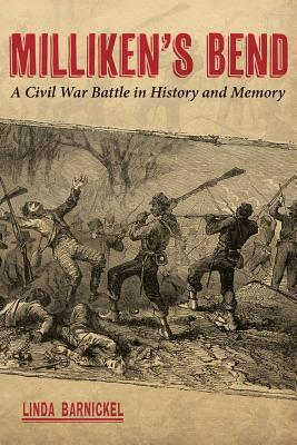 Milliken's Bend: A Civil War Battle in History and Memory