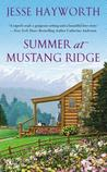 Summer at Mustang Ridge by Jesse Hayworth