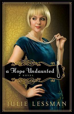A Hope Undaunted by Julie Lessman