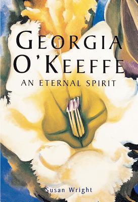 Georgia O'Keeffe: An Eternal Spirit