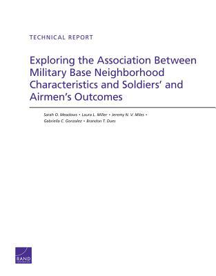 Exploring the Association Between Military Base Neighborhood Characteristics and Soldiers' and Airmen's Outcomes