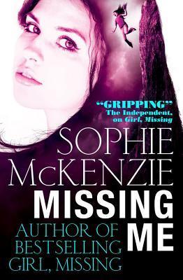 Missing Me por Sophie McKenzie