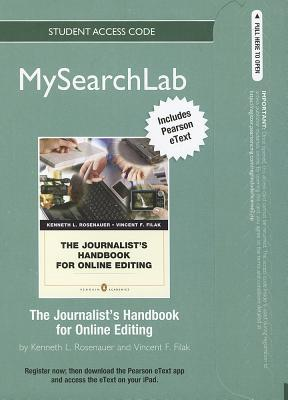 Mysearchlab with Pearson Etext -- Standalone Access Card -- For the Journalist's Handbook for Online Editing