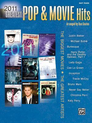 2011 Greatest Pop & Movie Hits: The Biggest Movies * the Greatest Artists (Easy Piano)