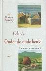 Echo's / Onder de Oude Beuk [Echoes / Copper Beech]