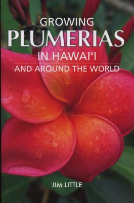 Growing Plumerias In Hawai and around the world