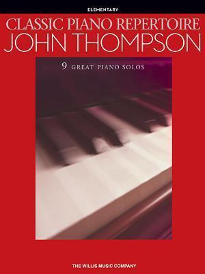 Classic Piano Repertoire: John Thompson: Elementary