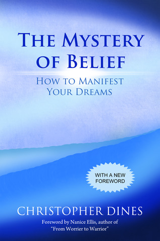 The Mystery of Belief: How to Manifest Your Dreams