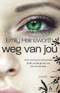Ebook Weg van jou by Emily Hainsworth TXT!