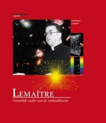 Lemaître: Geestelijk vader van de oerknaltheorie (wetenschappelijke biografie, #47)