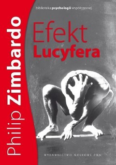 Ebook Efekt Lucyfera. Dlaczego dobrzy ludzie czynią zło? by Philip G. Zimbardo DOC!
