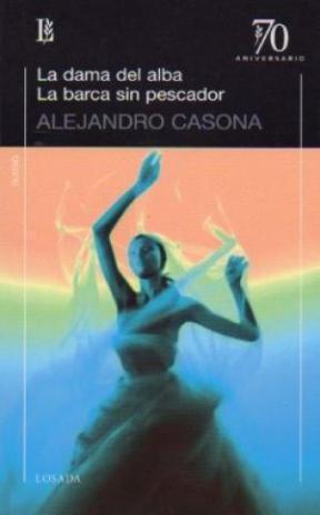 La dama del alba. La barca sin pescador. by Alejandro Casona