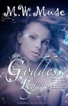 Goddess Legacy by M.W. Muse