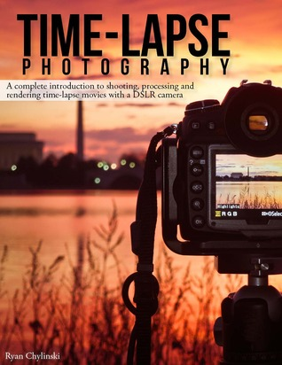 Time Lapse Photography A Complete Introduction To Shooting