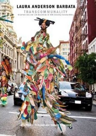 Laura Anderson Barbata: Transcommunality: Interventions and Collaborations in Stilt Dancing Communities