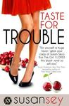 Book cover for Taste for Trouble (Blake Brothers Trilogy, #1)