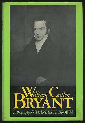 a biography of the life and times of william cullen bryant William cullen bryant's early education came from his father in his early life bryant would spend a great deal of time in the woods surrounding his family's new england home, and read of the extensive personal library his father had.