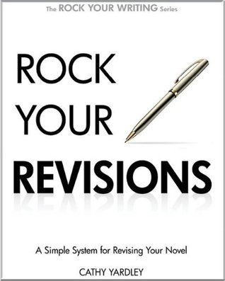 Rock Your Revisions: A Simple System for Revising Your Novel (Rock Your Writing, #2)