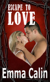 Escape to Love (Love in a Hopeless Place, #2)